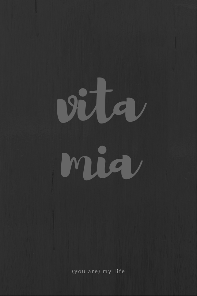 Frasi d'amore, vita mia, by Via Optimae, www.viaoptimae.com